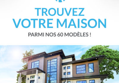 Nos modèles - Maisons neuves en vente à Terrebonne